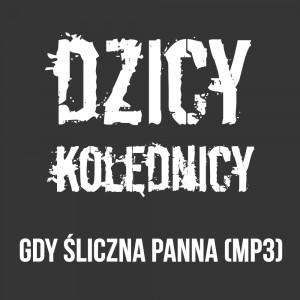Jelonek i Dzicy Kolędnicy - Gdy Śliczna Panna (mp3)