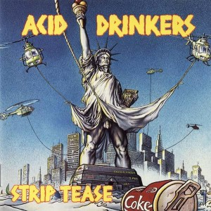 Acid Drinkers - Strip Tease (remastered + bonus tracks)