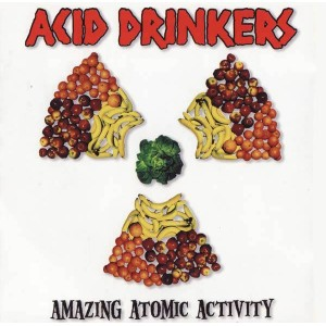 Acid Drinkers - Amazing Atomic Activity (remastered + bonus tracks)