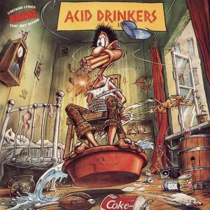 Acid Drinkers - Are You A Rebel LP