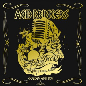 Acid Drinkers - Fishdick Zwei The Dick Is Rising Again  GOLDEN EDITION DVD