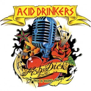 Acid Drinkers - Fishdick Zwei The Dick Is Rising Again 2LP